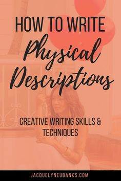 How to Write Physical Description: Creative Writing Skills & Techniques - Jacquelyn Eubanks | Jacquelyn Eubanks