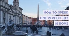 24 Hours in Rome: How to Spend One Perfect Day in Rome