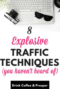 8 Explosive traffic techniques