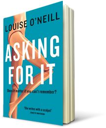 Asking For It by Louise O'Neill in the Kids' Book Club at Eason