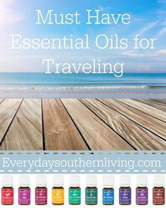 Must Have Essential Oils for Traveling - Everyday Southern Living