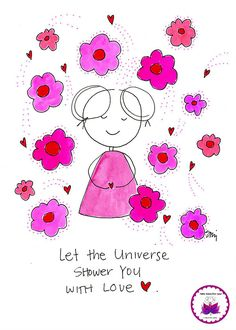 let the universe shower you with love. 30 days of love. BLOG. Inspiration, beauty, kindness, support and soul encouragement in cartoon…