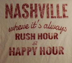 NASHVILLE, T-SHIRT Rush Hour/Happy Hour Music City USA Lrg or XL