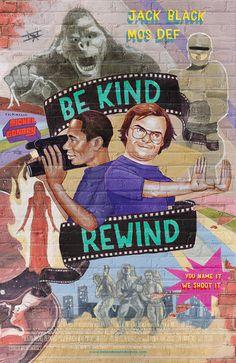 Be Kind Rewind (2007) D: Michael Gondry.