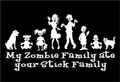 Zombie Family Ate Your Stick Family Funny Car Laptop Vinyl Decal Sticker Graphic | eBay