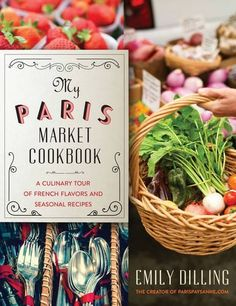 My Paris Market Cookbook: A Culinary Tour of French Flavors and Seasonal Recipes, http://www.amazon.com/dp/1634505840/ref=cm_sw_r_pi_awdm_cl38vb14RC9GX