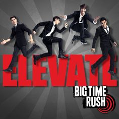 "Big Time Rush - ""Elevate"""
