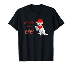 Amazon.com: Life is better with a LAB Tee Shirt for Labrador Retriever d: Clothing