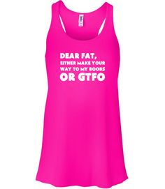 Dear Fat Either Make Your Way To My Boobs Or GTFO Shirt, Funny Workout Shirt - Workout Top