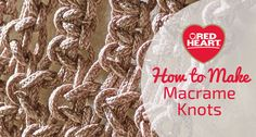 Macrame is an easy, affordable craft to learn. It requires very few tools and just some simple knowledge of basic knots. This guide teaches you 6common macrame knots that you'll be able to use to create a variety of macrame projects. All of the tutorialsin this blog are made with the new Cordial yarn, which…