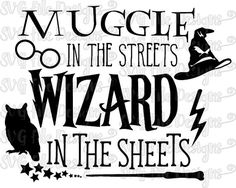 Muggle In The Streets Wizard In The Sheets Harry Potter Cutting File / Printable Clipart in Svg, Eps, Dxf, Png, Jpeg for Cricut & Silhouette