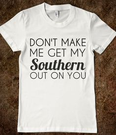 SOUTHERN OUT ON YOU - glamfoxx.com - Skreened T-shirts, Organic Shirts, Hoodies, Kids Tees, Baby One-Pieces and Tote Bags Custom T-Shirts, Organic Shirts, Hoodies, Novelty Gifts, Kids Apparel, Baby One-Pieces | Skreened - Ethical Custom Apparel