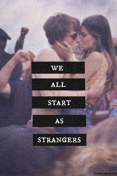 We all start like strangers
