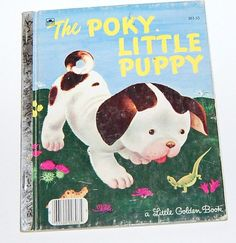 1970 The Poky Little Puppy ~ A Little Golden Book......this was one of my favorites even in the 80's/early 90's!