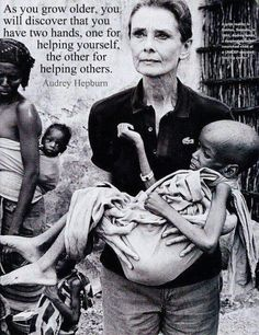 Audrey Hepburn - As you grow older you will discover that you have two hands, one for helping yourself, the other for helping others. I love Audrey Hepburn! Great Quotes, Quotes To Live By, Me Quotes, Inspirational Quotes, Famous Quotes, Motivational Quotes, Qoutes, Funny Quotes, Needy Quotes