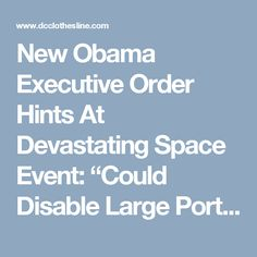 "New Obama Executive Order Hints At Devastating Space Event: ""Could Disable Large Portions Of The Electrical Power Grid… Cause Cascading Failures"" Posted on October 16, 2016"