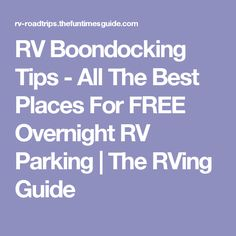 RV Boondocking Tips - All The Best Places For FREE Overnight RV Parking | The RVing Guide