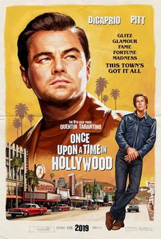 Once upon a time in Hollywood poster Written and directed by Quentin Tarantino With Brad Pitt Leonardo Dicaprio and Margot Robbie Best Movie Posters, Classic Movie Posters, Movie Poster Art, Poster S, Classic Films, Films Cinema, Cinema Tv, Cinema Posters, Hollywood Poster