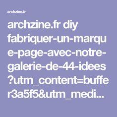 archzine.fr diy fabriquer-un-marque-page-avec-notre-galerie-de-44-idees ?utm_content=buffer3a5f5&utm_medium=social&utm_source=pinterest.com&utm_campaign=buffer