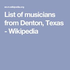 List of musicians from Denton, Texas - Wikipedia