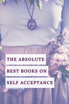 The Absolute Must-Read Books on Self Acceptance - self love self acceptance books for women love yourself books on self acceptance - Self Love Books, Good Books, Books To Read, Self Love Affirmations, Self Acceptance, Self Development, Personal Development, Inspirational Books, Self Discovery