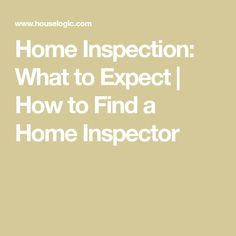 Home inspection: what to expect, and how to find a home inspector. Tips and advice from the experts for home a home inspection works when buying a house.