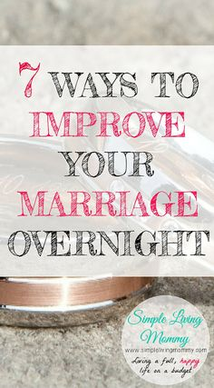 Has your marriage hit a rough patch? Try these 7 extremely simple ways to improve your marriage literally overnight.  You'll be glad you did!