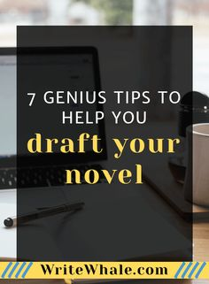 Click through to learn 7 genius writing tips that will help you with drafting a novel. Learn essential writing advice, and breeze through the first draft of your story. Writing Tips | Writing Advice | Drafting | Storytelling | Write a novel | creative writing | #amwriting #writingadvice  via @lizrufiange