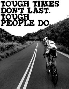 Tough Times Don't Last. Tough People Do.                              …