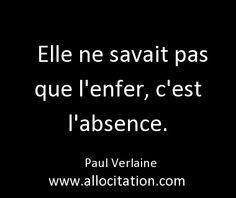 Elle ne savait pas que l'enfer, c'est l'absence - Paul Verlaine