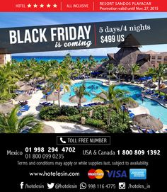 Black Friday is officially on! Playa del Carmen $499 U.S. for 4 nights Toll free number: 1 800 809 1392 Hotel All Inclusive, Terms And Conditions, Riviera Maya, Black Friday, How To Apply, Canada, Number, Night, Free