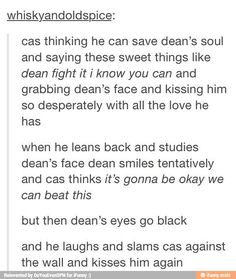 .....I kinda really want this to happen. But then I want him to be all normal him again! Lol. I need Dean to still be Dean!