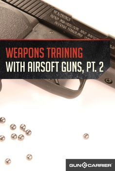 Defensive Weapon Training: The Airsoft Alternative Part II by Gun Carrier at http://guncarrier.com/airsoft-alternative-part-ii/