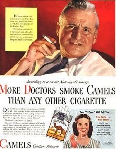 more doctors smoke camel cigarettes..Doctor's and nurses were used in advertisements to encourage smoking!  Kind of a betrayal now when I think of it.   Hard to quit but I did it!