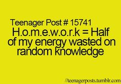 Teenager Posts Of The Week: The Meaning Of Homework And How To ...
