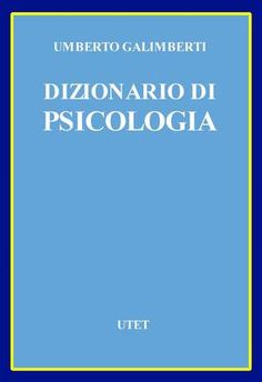 Umberto Galimberti - Dizionario di psicologia (1992) | DOWNLOAD FREE PDF-EPUB-EBOOK RIVISTE QUOTIDIANI GRATIS | MARAPCANA