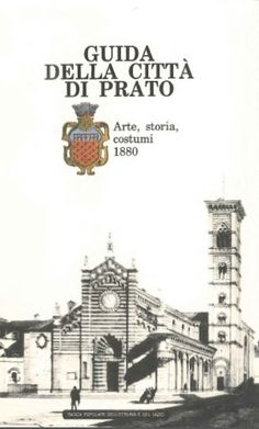 Guida alla città di #Prato. Arte, storia e costumi (1880).