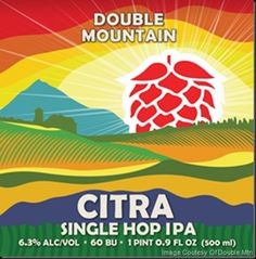 mybeerbuzz.com - Bringing Good Beers & Good People Together...: Double Mountain Releasing Citra Single-Hop IPA