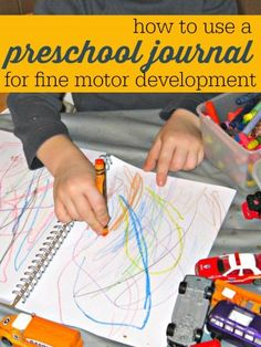 Preschoolers' fine motor development can benefit with pre-writing activiites like scribbling in a journal with a variety of materials.