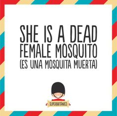 superbritánico- She is a dead female mosquito