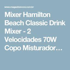 Mixer Hamilton Beach Classic Drink Mixer - 2 Velocidades 70W Copo Misturador…