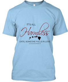 Harmless T-shirt!