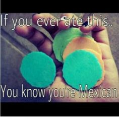 You know your Mexican when ...