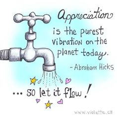 Vibrational Energy - Appreciation is the purest vibration on the planet today.so let it flow! My long term illness is finally going away, and I think I might have found the love of my life. Reiki, Success Quotes, Life Quotes, Worry Quotes, Coaching, Let It Flow, Abraham Hicks Quotes, Attitude Of Gratitude, Leadership
