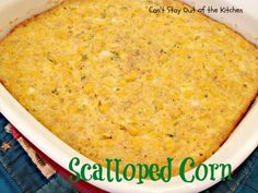 Scalloped Corn - Can't Stay Out Of The Kitchen
