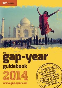 The gap-year guidebook Everything You Need to Know About Taking a Gap-year or Year Out Gap Yah, The Places Youll Go, Places To Go, Travel Around The World, Around The Worlds, College Survival, Mind The Gap, Close My Eyes, Travel Abroad