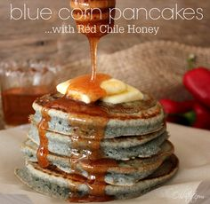 ~Blue Corn Pancakes…with Red Chile Honey!