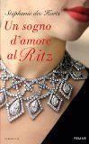 Un sogno d'amore al Ritz - Stéphanie Des Horts - Recensioni su Anobii