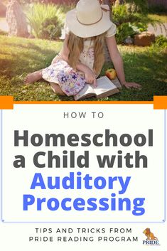 Homeschooling a child with auditory processing - here are some tips, strategies and more for a successful homeschooling experience. #homeschool #auditoryprocessing #kids #parenting #ortongillingham via @pridereading
