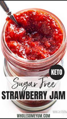 Sugar Free Strawberry Jam, Sugar Free Jam, Sugar Free Recipes, Jam Recipes, Canning Recipes, Real Food Recipes, Strawberry Jelly, Ketogenic Recipes, Diabetic Recipes